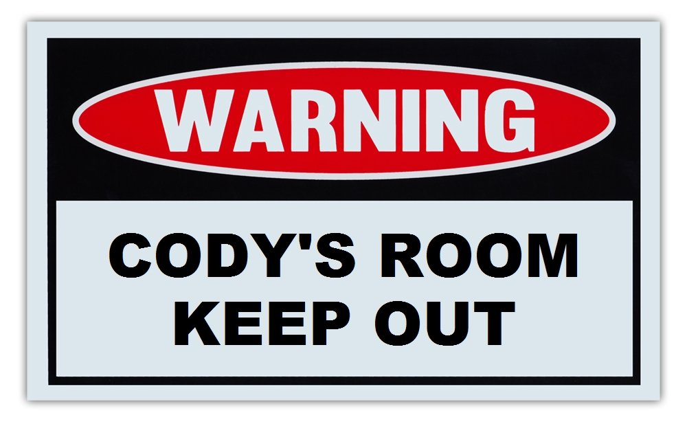 Novelty Warning Sign: Cody's Room Keep Out - For Boys, Girls, Kids, Children - Post on Bedroom Door - 10' x 6' Plastic Sign Children - Post on Bedroom Door - 10 x 6 Plastic Sign Crazy Sticker Guy