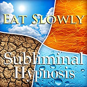 Eat Slowly Subliminal Affirmation Speech