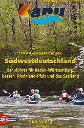 Gewässerführer Südwestdeutschland: Kanuführer für Baden-Württemberg, Hessen, Rheinland-Pfalz und das Saarland