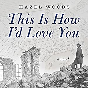 This Is How I'd Love You Audiobook
