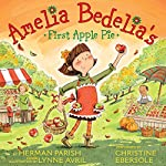 Amelia Bedelia's First Apple Pie | Herman Parish