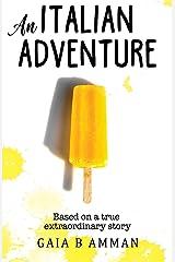 An Italian Adventure: It will all make (less) sense when you grow up (Italian Childhood novel 1, The Italian Saga) Paperback