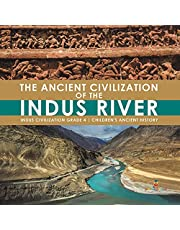 The Ancient Civilization of the Indus River: Indus Civilization Grade 4 | Children's Ancient History