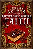 img - for Bartholomew Roberts' Faith: A Historical Fiction Pirate Adventure Novella (The Pirate Priest Book 1) book / textbook / text book