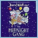 The Midnight Gang Hörbuch von David Walliams Gesprochen von: David Walliams, Peter Serafinowicz, Morwenna Banks, Nitin Ganatra, Ellen Thomas