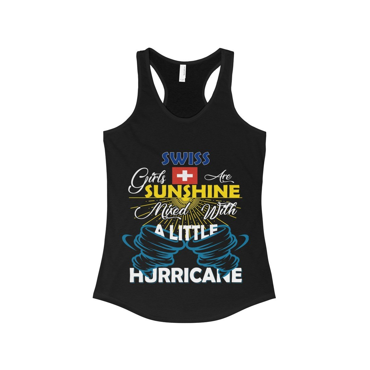 FavoryStore Swiss Girls Are Sunshine Mixed With a Little Hurricane Shirt Tank Top