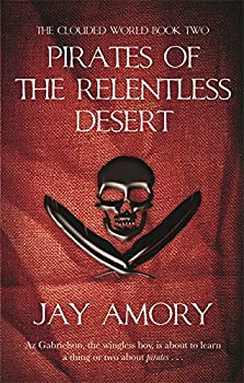 Pirates Of The Relentless Desert: Bk. 2: The Clouded World Series (Gollancz S.F.) Hardcover – August 16, 2007