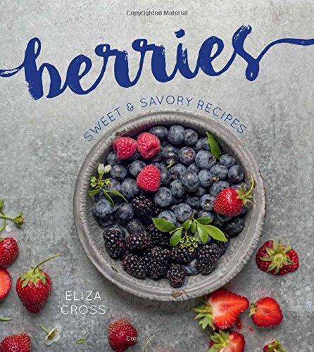 Berries  Sweet   Savory Recipes