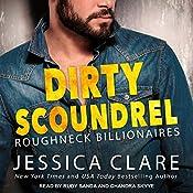 Dirty Scoundrel: Roughneck Billionaires, Book 2   Jessica Clare