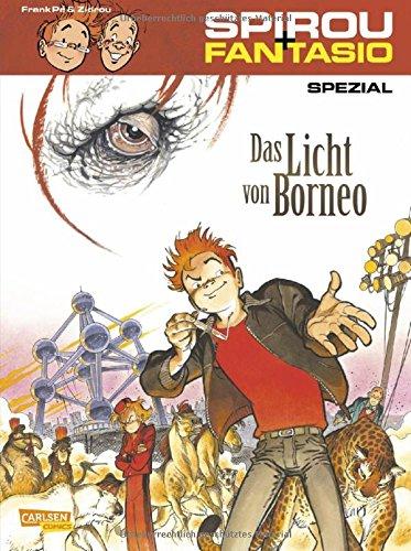 Spirou & Fantasio Spezial 23: Das Licht von Borneo Taschenbuch – 4. Juli 2017 Zidrou Frank Ulrich Pröfrock Carlsen