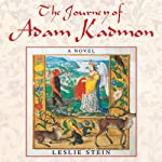 The Journey of Adam Kadmon: A Novel | Leslie Stein