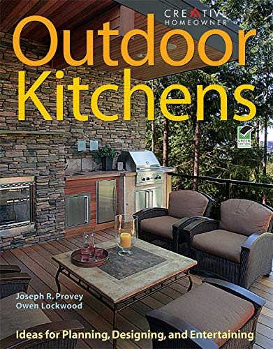 Outdoor Kitchens: Ideas for Planning, Designing, and Entertaining (Creative Homeowner)