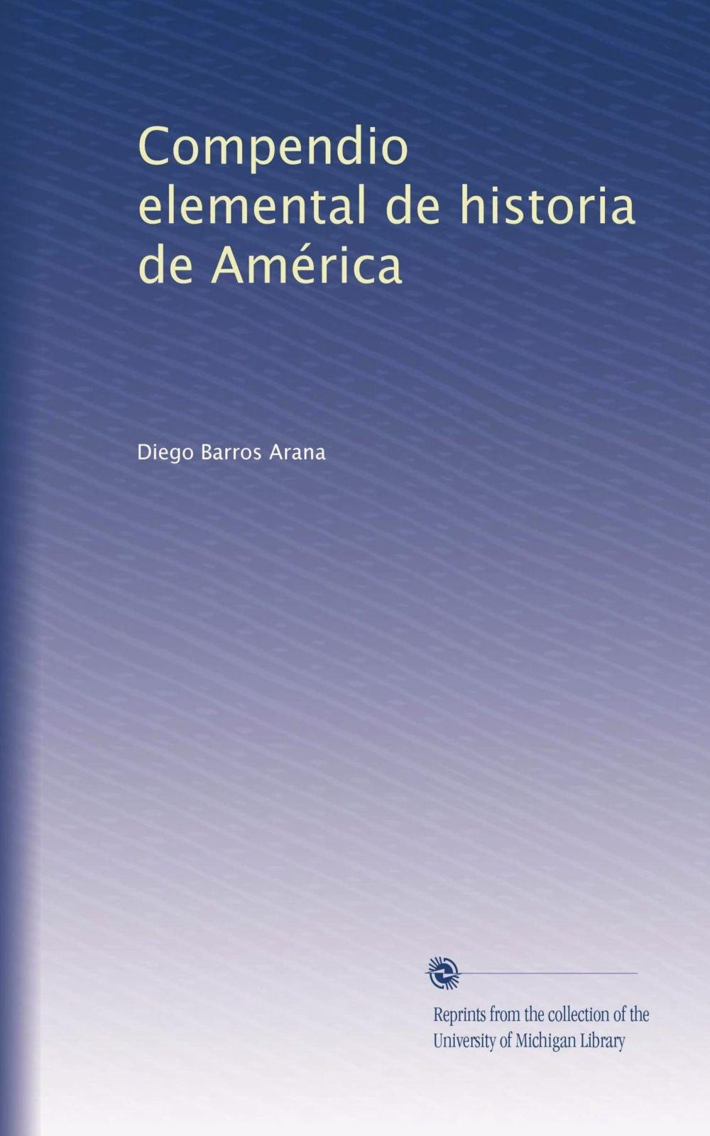 Compendio elemental de historia de América (Spanish Edition) PDF