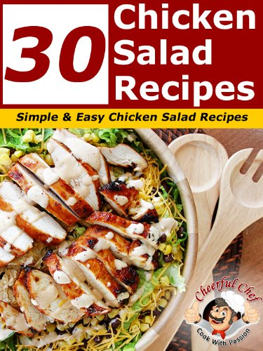 Download 30 chicken salad recipes simple and easy chicken salad download 30 chicken salad recipes simple and easy chicken salad recipes chicken recipes book 1 book pdf audio idn7c5q3t forumfinder Images