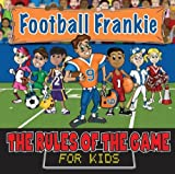 img - for Football Frankie (Rules of the Game for Kids) book / textbook / text book