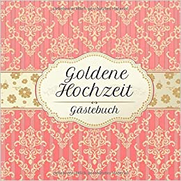 Goldene Hochzeit Gästebuch Motiv 2 Zum Ausfüllen Für