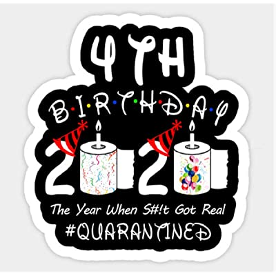 4th Birthday 2020 The Year When Shit Got Real Quarantined Sticker: Arts, Crafts & Sewing