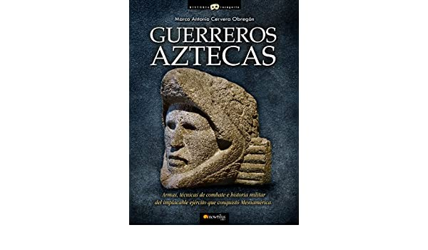 Guerreros aztecas (Spanish Edition) - Kindle edition by Marco Cervera. Politics & Social Sciences Kindle eBooks @ Amazon.com.