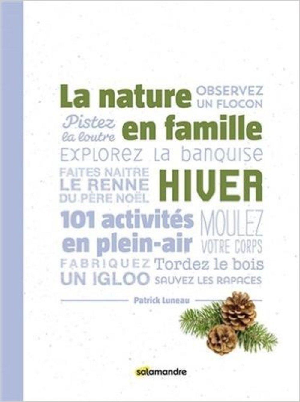 Amazon.fr - La Nature en famille hiver - Patrick Luneau - Livres 93d58da4118