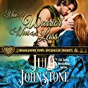 When a Warrior Woos a Lass: Highlander Vows: Entangled Hearts, Book 6 Audiobook by Julie Johnstone Narrated by Tim Campbell