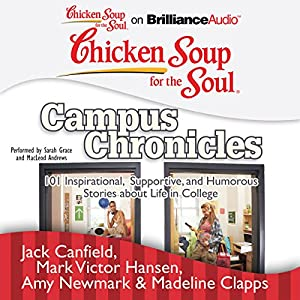Chicken Soup for the Soul: Campus Chronicles Audiobook