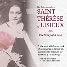 The Autobiography of Saint Therese of Lisieux: The Story of a Soul Audiobook by Therese Martin O.Carm., John Beevers (translator) Narrated by Sherry Kennedy Brownrigg
