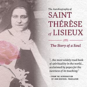 The Autobiography of Saint Therese of Lisieux Audiobook