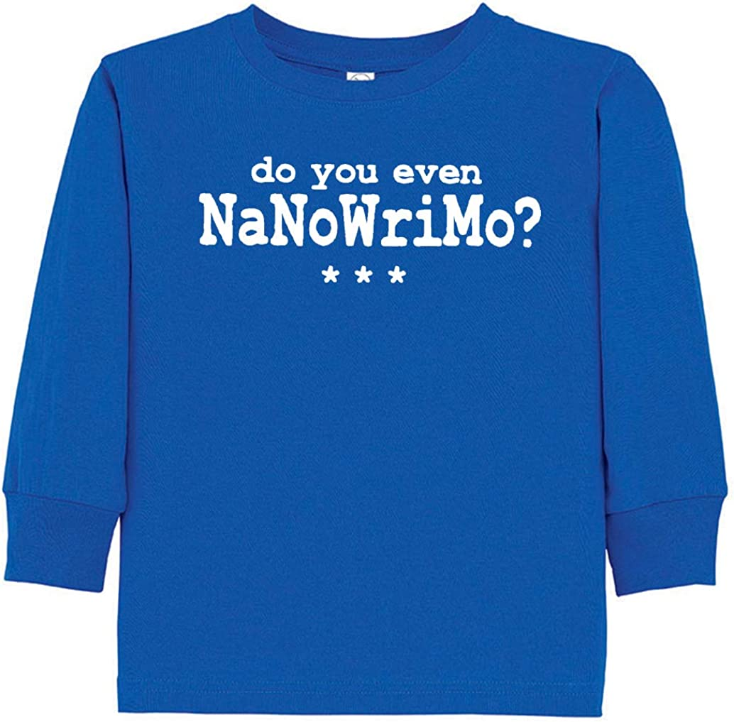Tenacitee Toddlers Do You Even Nano Long Sleeve T-Shirt
