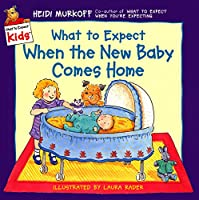 What To Expect When The New Baby Comes Home (What