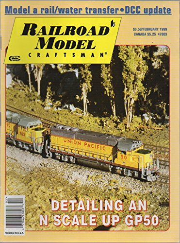 Transition Rail Joiners - Railroad Model Craftsman (magazine), vol. 67, no. 9 (February 1999) (Detailing an N Scale Union Pacific GP50; Rail/Water Transfer; Digital Command Control; Kitbashing N-Scale RPO/Baggage Car; Transition Rail Joiners; California Gold Mine)