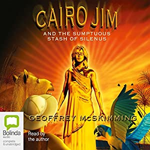 Cairo Jim and the Sumptuous Stash of Silenus Audiobook