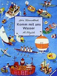 Komm mit ans Wasser: Mein Wimmelbuch