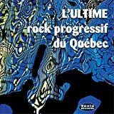 Ultime rock progressif du Quebec by Octobre