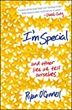 Book cover image for I'm Special: And Other Lies We Tell Ourselves