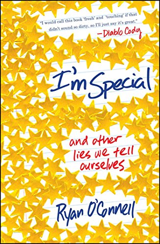 I'm Special: And Other Lies We Tell Ourselves