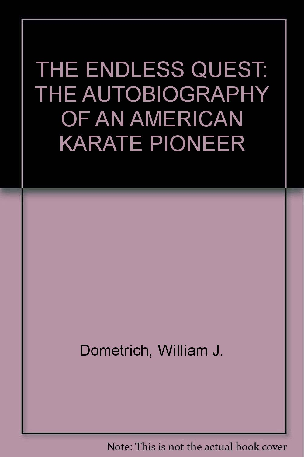 THE ENDLESS QUEST: THE AUTOBIOGRAPHY OF AN AMERICAN KARATE PIONEER pdf