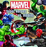 img - for Marvel Super Heroes vs. Villains: An Explosive Pop-up of Rivalries book / textbook / text book