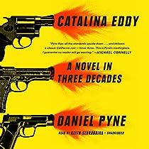 CATALINA EDDY: A NOVEL IN THREE DECADES