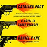 Catalina Eddy: A Novel in Three Decades | Daniel Pyne