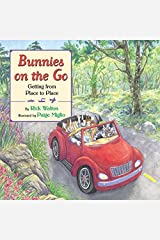 Bunnies on the Go: Getting from Place to Place Hardcover