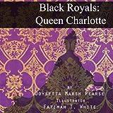Black Royals: Queen Charlotte
