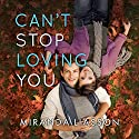 Can't Stop Loving You Audiobook by Miranda Liasson Narrated by Amy McFadden