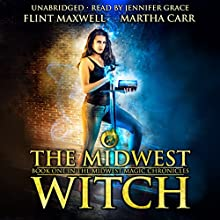 The Midwest Witch: The Revelations of Oriceran: Midwest Magic Chronicles, Book 1 Audiobook by Flint Maxwell, Martha Carr Narrated by Jennifer Grace