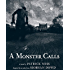 A Monster Calls: Inspired by an idea from Siobhan Dowd