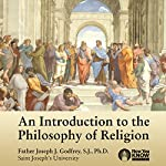 An Introduction to the Philosophy of Religion | Fr. Joseph J. Godfrey SJ PhD