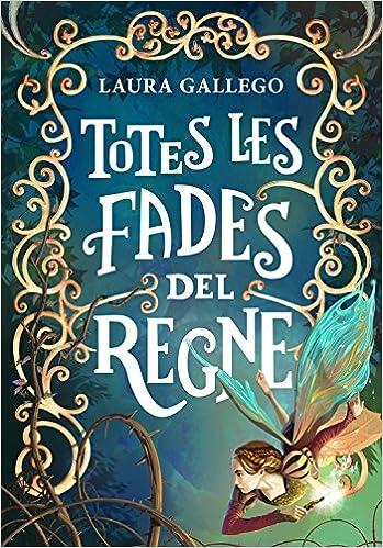 Totes les fades del regne (Jóvenes lectores): Amazon.es: Laura Gallego, Diana; Coromines i Calders: Libros