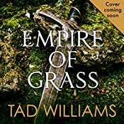 Empire of Grass: The Last King of Osten Ard, Book 2 | Tad Williams