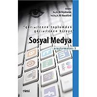 Sosyal Medya Arastirmalari 3: Göz(et)lenen Toplumdan Göz(et)lenen Bireye