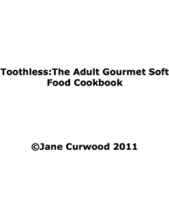 Amazon simply soft food 200 delicious and nutritious recipes toothlessthe adult gourmet soft food cookbook forumfinder Gallery