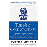 The New Gold Standard: 5 Leadership Principles for Creating a Legendary Customer Experience Courtesy of the Ritz-Carlton…